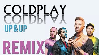 Coldplay - Up & Up (REMIX)