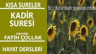 Kadir Suresi Arapça Okunuşu ve Türkçe Meali Fatih Çollak