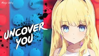 Nightcore - Uncover You | Lyrics