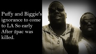 Puffy and Biggie's Ignorance To Come To LA So Early After 2pac Was Killed