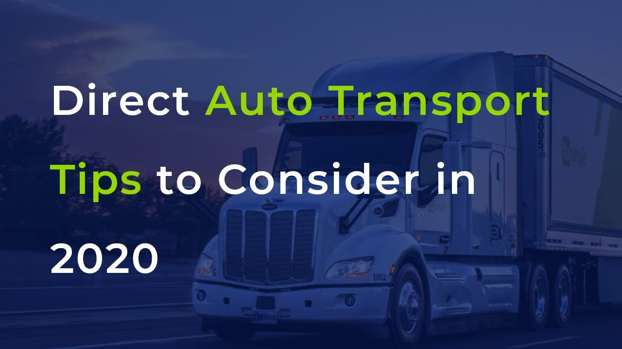 <p>Direct <strong>Auto Transport</strong> – Tips To Consider In 2020</p>