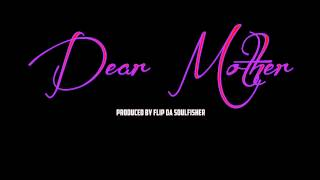 """Dear Mother"" (Instrumental) Prod. By Flip Da Soulfisher"