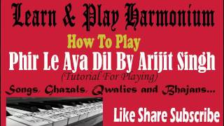How To Play | Phir Le Aya Dil | By Arijit Singh | On Harmonium