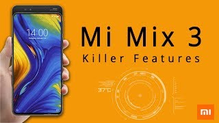 Xiaomi Mi Mix 3 - Top 5 KILLER Features |  Mi Mix 3 Price, Specs, Release Date, 2018