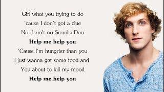 Logan Paul - Help Me Help You ft. Why Don't We [Lyrics Video]