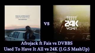 Afrojack ft Fais vs DVBBS - Used To Have It All  vs 24K (J.G.S Mashup)