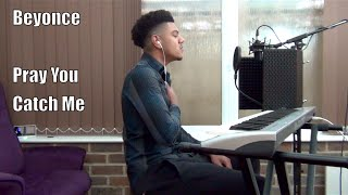 Beyonce - Pray You Catch Me / Rihanna - Needed Me (Cover)