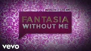 Fantasia - Without Me (Lyric Video) ft. Kelly Rowland, Missy Elliott