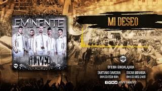 Grupo Eminente - Mi Deseo - Live 2016