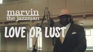 Love Or Lust - Original Song - Marvin The Jazzman at St. George's Hall