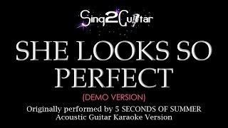 She Looks So Perfect (Acoustic Guitar Karaoke demo) 5 Seconds of Summer