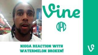 Nigga reaction with Watermelon broken! - DPC Vines Brasil 2015