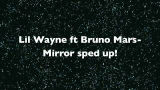 Lil Wayne ft Bruno Mars - Mirror// Sped up