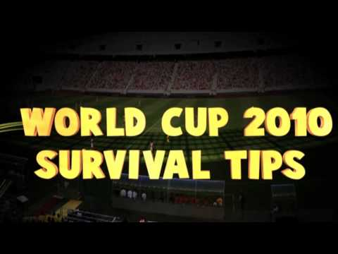 World Cup 2010 Survival Tips – PROMO