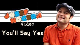 You'll Say Yes - Josef Nocera