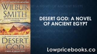 Desert God: A Novel of Ancient Egypt by Wilbur Smith