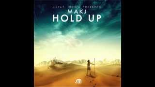MAKJ - Hold Up (Original Mix)