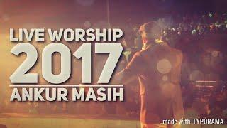 | Live Worship 2017 | Ankur Masih | Orrisa |