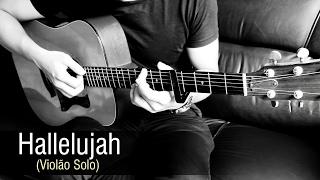 Hallelujah - Violão Solo (Fingerstyle Acoustic Guitar) Rafael Alves