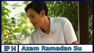 Azam Ramadan Su | Episod 14 width=