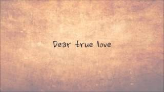 Sleeping At Last~Dear True Love~Lyrics