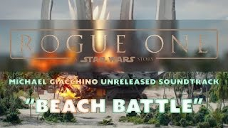 """""""Beach Battle"""" [Rogue One: A Star Wars Story Unreleased Music]"""