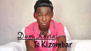 Dom Kevin - Te kizombar (Audio)