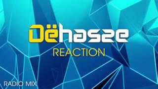 DËHASSE - Reaction (Radio Mix)