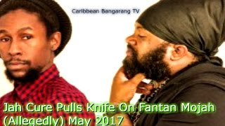 Jah Cure Pulls Knife On Fantan Mojah (Allegedly) No Man
