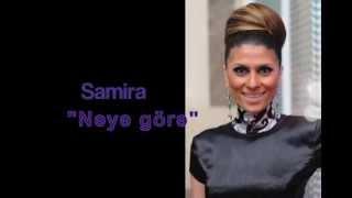 """Samira - """"Neye gore"""""""