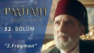 Payitaht Abdülhamid 52.Bölüm 2.Fragman