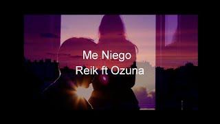 Me niego - Reik ft Ozuna (Letra)