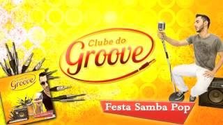 Tempo de Recomeçar - Clube do Groove