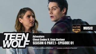 Cheat Codes ft. Evan Gartner - Adventure   Teen Wolf 6x01 Music [HD]
