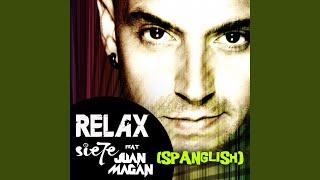 Relax (feat. Juan Magán) (Remix) (Spanglish Version)