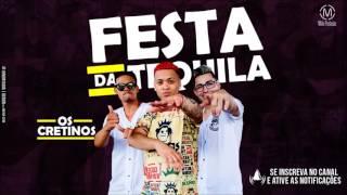 Os Cretinos - Festa da Tequila (Dj Syyd Oficial)