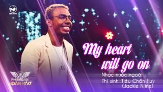 My Heart Will Go On (cover) - Tiêu Chấn Huy | Audio Official | Phiên bản hoàn hảo tập 6