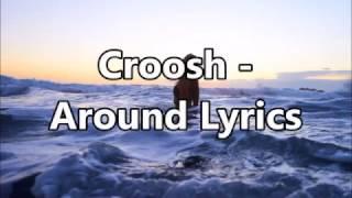 Croosh - Around Lyrics