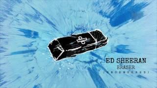 Ed Sheeran - Eraser (Uncensored) (Explicit)