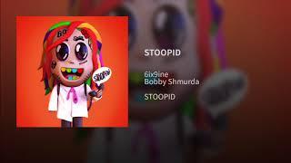 6ix9ine - STOOPID (Clean) ft. Bobby Shmurda