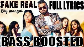 Fake Real [BASS BOOSTED] Elly Mangat | Raja Game Changerz | Latest Bass Boosted Songs