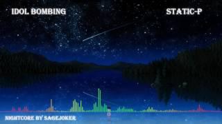 Idol Bombing - Static-p nightcore