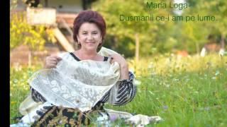 Maria Loga- Dusmanii ce-i am pe lume
