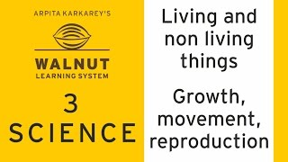 3 Science - Living and non living things - Growth, movement and reproduction