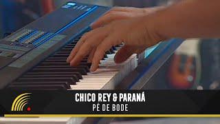 Chico Rey e Paraná - Pé de Bode (Ao Vivo Vol. 1) - Oficial