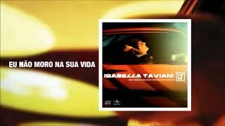 Isabella Taviani - 05 - Eu Não Moro Na Sua Vida | 2009