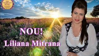 LILIANA MITRANA - Daca de tine mi-e drag (Official2015)