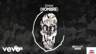 Govana hombre  ( Official Audio) December  2018