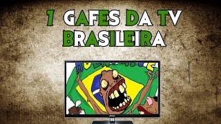 7 Gafes da TV Brasileira
