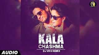 Kala Chashma (Remix) by DJ VKS | Full Audio | Hindi Remix Song